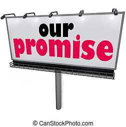 Our Promise Billboard Message Advertising Guarantee Vow...