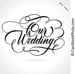 Our wedding day hand lettering funny background vector illustration our wedding hand lettering junglespirit Image collections