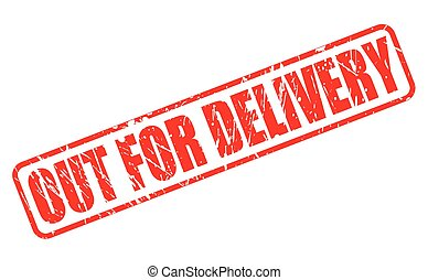 OUT FOR DELIVERY red stamp text on white