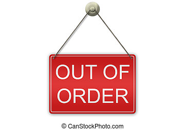 Out Of Order Sign - illustration of a red sign showing the...