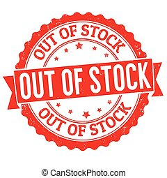 Out of stock sign or stamp