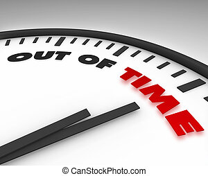 Out of Time - Clock - White clock with words Out of Time on...