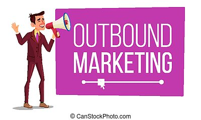 Outbound Marketing Banner Vector. Male With Megaphone. ...