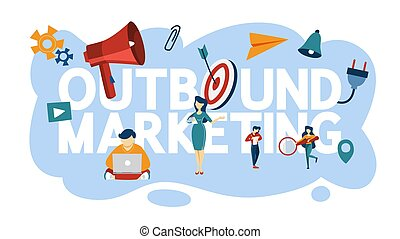Outbound marketing concept. Communication with customer and ...