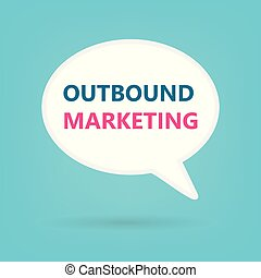 outbound marketing written on speech bubble- vector ...