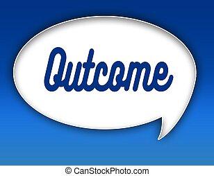 OUTCOME text on dialogue balloon illustration. Blue...