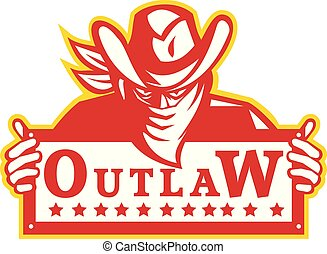 Outlaw Holding Sign Retro - Retro style illustration of an ...