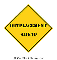 Outplacement Ahead Sign