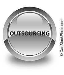 Outsourcing glossy white round button