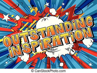 Outstanding Inspiration - Comic book style word on abstract...