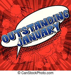Outstanding January - Comic book style word on abstract...