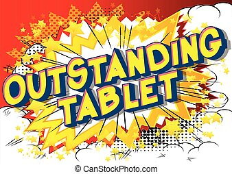 Outstanding Tablet - Vector illustrated comic book style...