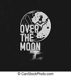 Over the moon poster design. Hand drawn moon space t shirt with snowboarder. Unique tee shirt on moon space thematic. Stock vector illustration isolated on grunge black background. Prints design