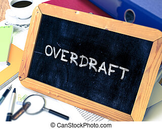 Overdraft - Chalkboard with Hand Drawn Text.