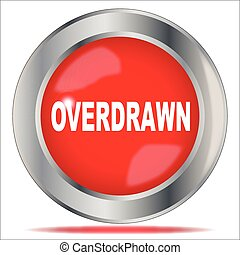 Overdrawn - A large red overdrawn button over a white...