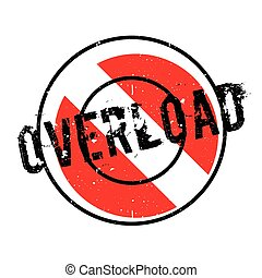 Overload rubber stamp. Grunge design with dust scratches....