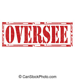 Oversee-stamp - Grunge rubber stamp with text Oversee,vector...