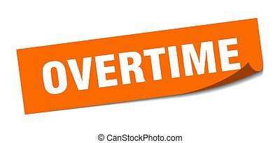 overtime sticker. square isolated label sign. peeler - ...