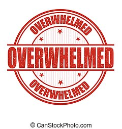 Overwhelmed stamp - Overwhelmed grunge rubber stamp on white...