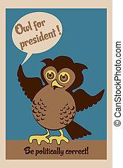 Owl for president poster - Owl for president, illustration...