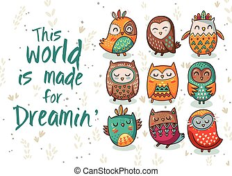 This world is made for dreaming. Hand drawn print with owls. Vector illustration