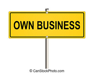 Own business. Road sign on the white background. Raster...