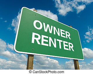 owner renter - A road sign with owner renter words on sky...