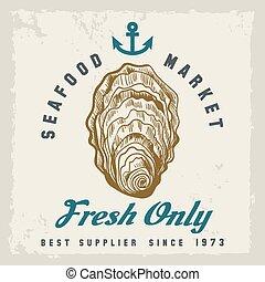 Oyster shellfish poster - Oyster shellfish label. Fresh...