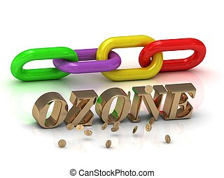OZONE- inscription of bright letters and color chain on ...