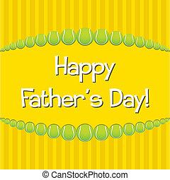 père, heureux, day!