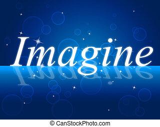představit si co, ukazovat, přemýšlivý, vidění, představit...