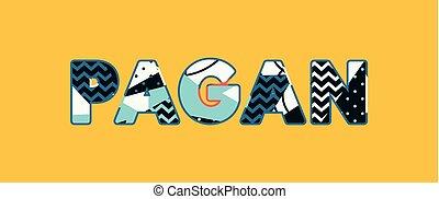 Pagan Concept Word Art Illustration - The word PAGAN concept...