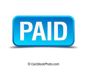 pagato, blu, 3d, realistico, quadrato, isolato, bottone