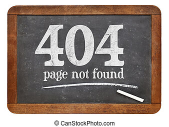 Page not found 404 error - white chalk text on a vintage...