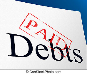 Paid Debts Means Indebtedness Arrears And Pay - Paid Debts ...