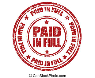 Paid in full-stamp - Grunge rubber stamp with text paid in...