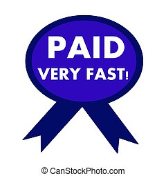 paid very fast white wording on background blue ribbon