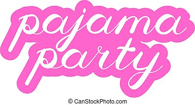 Pajama party brush lettering. Cute handwriting. - Pajama...