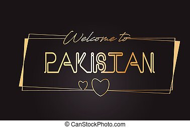 Pakistan Welcome to Golden text Neon Lettering Typography Vector Illustration.