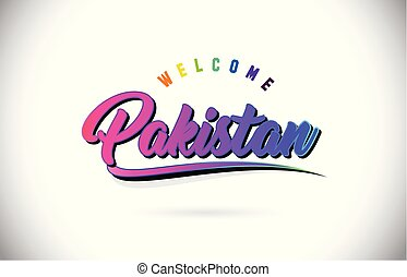 Pakistan Welcome To Word Text with Creative Purple Pink Handwritten Font and Swoosh Shape Design Vector.