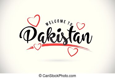 Pakistan Welcome To Word Text with Handwritten Font and Red Love Hearts.