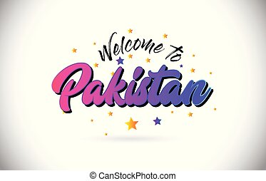 Pakistan Welcome To Word Text with Purple Pink Handwritten Font and Yellow Stars Shape Design Vector.