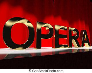 palabra, clásico, ópera, rendimientos, actuación, cultura,...