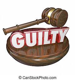 palabra, convicción, culpable, juez, veredicto, martillo