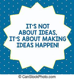 palabra, escritura, texto, él, s, es, no, sobre, ideas, él, s, es, sobre, elaboración, ideas, happen., concepto de la corporación mercantil, para, toma, acción, catorce, 14, puntiagudo, forma estrella, con, delgado, contorno, zigzag, efecto, polygon.