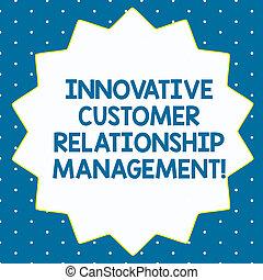 palabra, escritura, texto, innovador, cliente, relación, management., concepto de la corporación mercantil, para, cliente, positivo, reacción, catorce, 14, puntiagudo, forma estrella, con, delgado, contorno, zigzag, efecto, polygon.