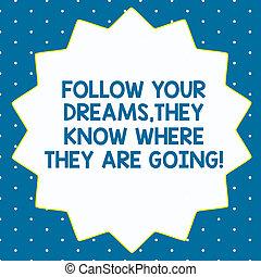 palabra, escritura, texto, seguir, su, sueños, ellos, saber, dónde, son, going., concepto de la corporación mercantil, para, lograr, metas, catorce, 14, puntiagudo, forma estrella, con, delgado, contorno, zigzag, efecto, polygon.