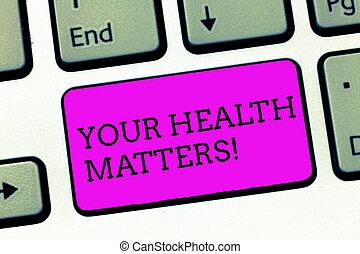palabra, escritura, texto, su, salud, matters., concepto de la corporación mercantil, para, físico, salud, es, importante, estancia, ajuste y sano