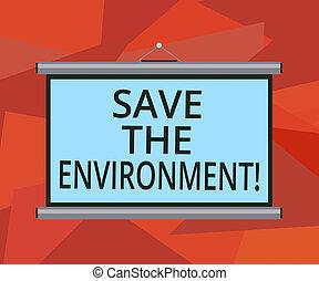 palavra, escrita, texto, salvar, a, environment., conceito negócio, para, protegendo, e, conservar, a, recursos naturais, em branco, portátil, parede, pendurado, tela projeção, para, conferência, presentation.