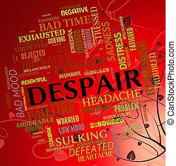 palavra, meios, disconsolateness, desespero, wretchedness,...